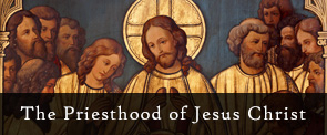 Priesthood of Jesus Christ
