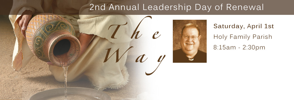 The Way: 2nd Annual Leadership Day of Renewal